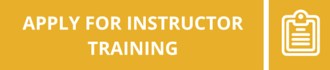 APPLY FOR INSTRUCTOR TRAINING