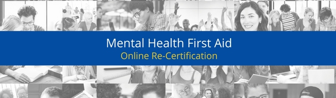 Online Re Certification Mental Health First Aid
