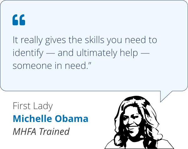 It really gives the skills you need to identify — and ultimately help — someone in need - Michelle Obama